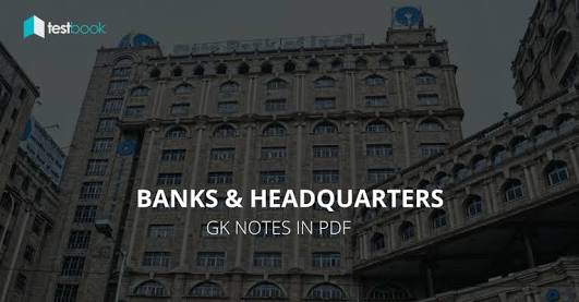 BANKS & HEADQUARTERS NOTES