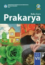 Ebook Prakarya Kelas 7 SMP MTS Revisi 2017 Kurikulum 2013