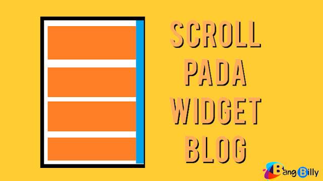 Cara Membuat Scroll pada Widget Blog