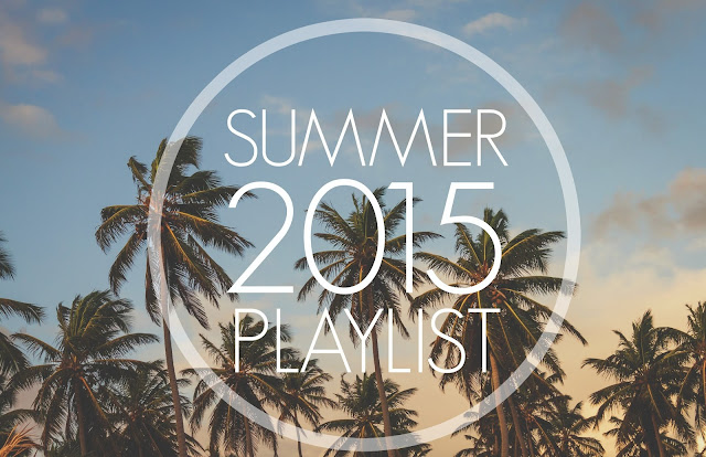 summer 2015 music playlist