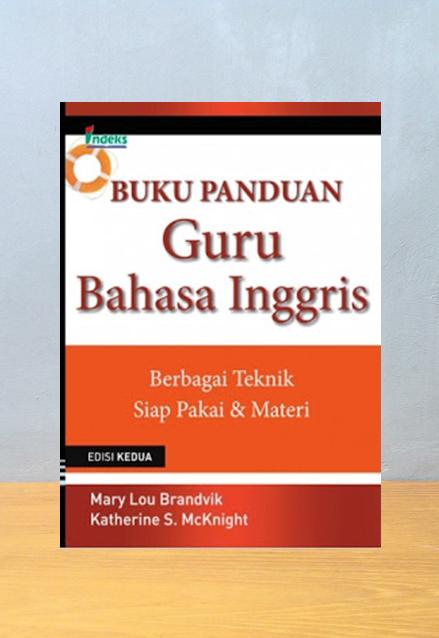 BUKU PANDUAN GURU BAHASA INGGRIS EDISI 2, Mary Lou Brandvik