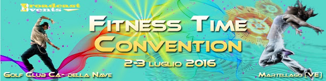 Fitness Time Convention, 2-3 luglio 2016 a Martellago, Venezia