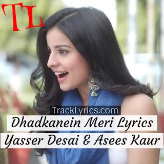 dhadkanein-meri-lyrics-asees-kaur-yasser-dasai-2019