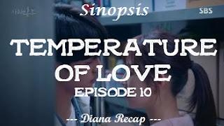 Sinopsis Temperature of Love Episode 10