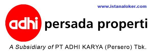 Lowongan Kerja PT Adhi Persada Properti Anak Perusahaan PT Adhi Karya (Persero) Tbk