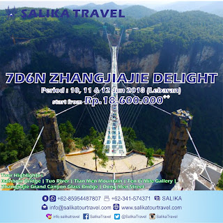 7D6N Zhangjiajie Delight Lebaran 2018 - Salika Travel
