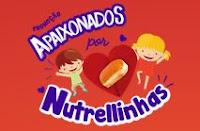 Promoção Apaixonados por Nutrellinhas apaixonadospornutrellinhas.com.br