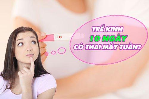 Chậm kinh hay trể kinh bao nhiêu ngày thì mang thai?