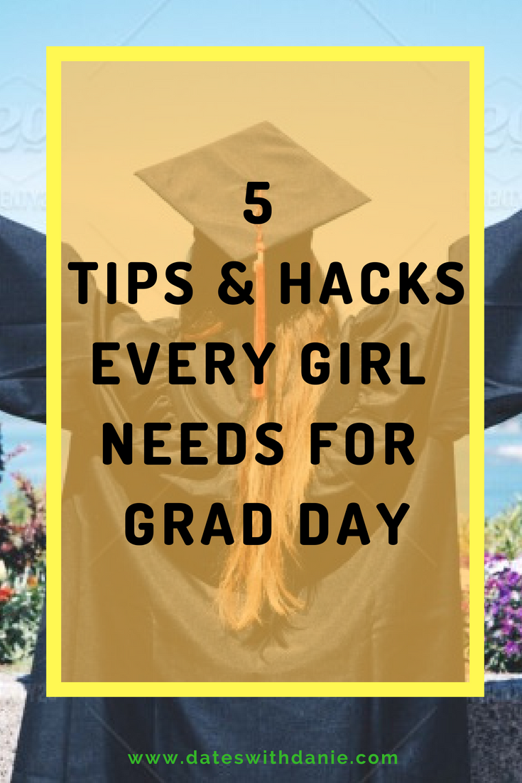Graduation day tips hacks advice