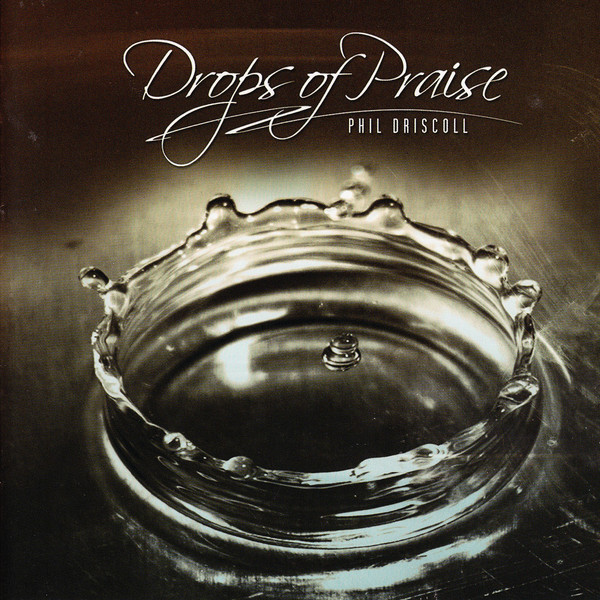 Phil Driscoll-Drops Of Praise-