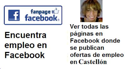 Páginas en Facebook Castellón de la Plana, en donde se publican ofertas de empleo