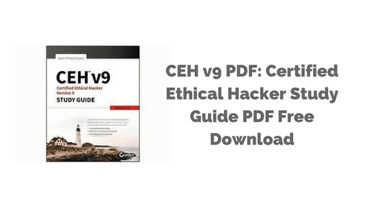 CEH v9 PDF: Certified Ethical Hacker Study Guide PDF Free Download