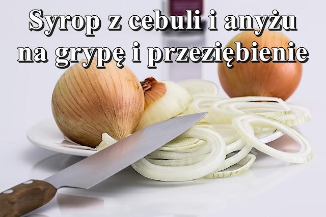 Syrop z cebuli i anyżu na grypę i przeziębienie