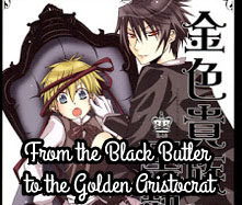 From the Black Butler to the Golden Aristocrat