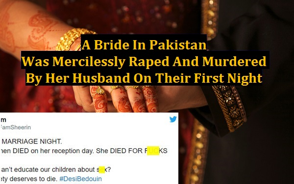A Bride In Pakistan Was Mercilessly Raped And Murdered By Her Husband On Their First Night