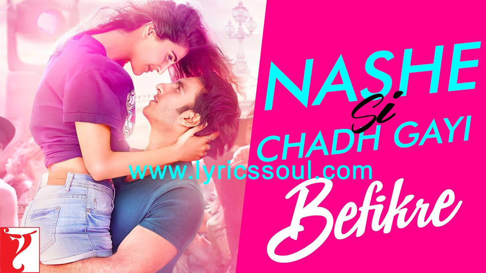 The Nashe Si Chadh Gayi lyrics from 'Befikre', The song has been sung by Arijit Singh, Caralisa Monteiro, . featuring Ranveer Singh, Vaani Kapoor, , . The music has been composed by Vishal-Shekhar, , . The lyrics of Nashe Si Chadh Gayi has been penned by Jaideep Sahni