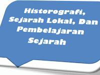 Sumbangan Sejarah Lokal Dalam Pengembangan pembelajaran Sejarah-IPS (Historografi, Sejarah Lokal, Dan Pembelajaran Sejarah)