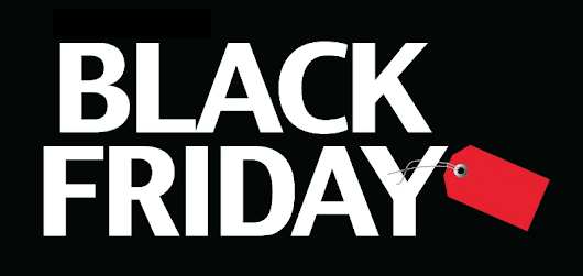 TODAY IS BLACK FRIDAY!