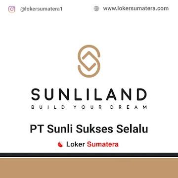 Lowongan Kerja Pekanbaru: PT Sunli Sukses Selalu April 2021