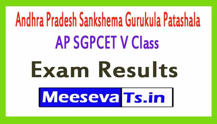 Andhra Pradesh Sankshema Gurukula Patashala AP SGPCET V Class Exam Results 2018