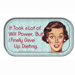 Funny Gave Up Dieting Will Power Saying