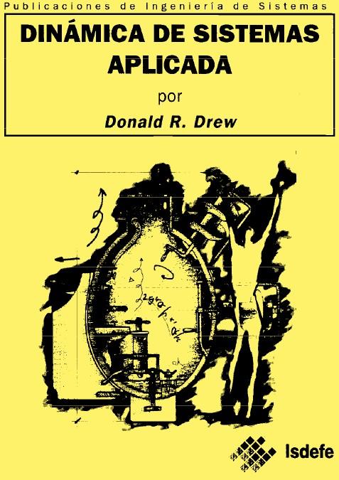 Dinámica de Sistemas Aplicada – Donald R. Drew