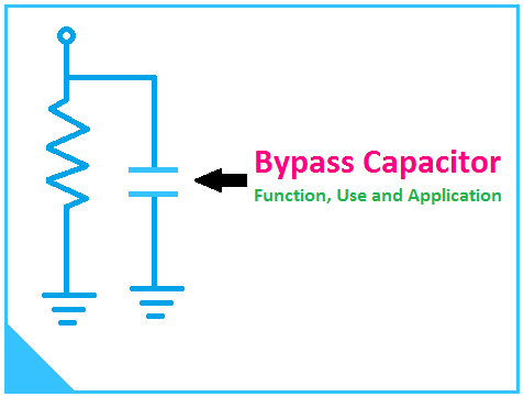 Bypass Capacitor, Bypass Capacitor Function