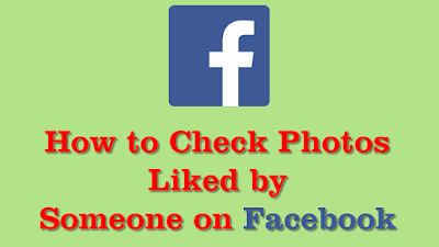 How to check photos liked by someone on Facebook
