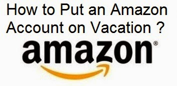 How to Put an Amazon Account on Vacation : eAskme