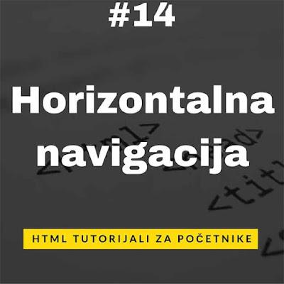 [HTML TUTORIJALI - LEKCIJA 14] HORIZONTALNA NAVIGACIJA
