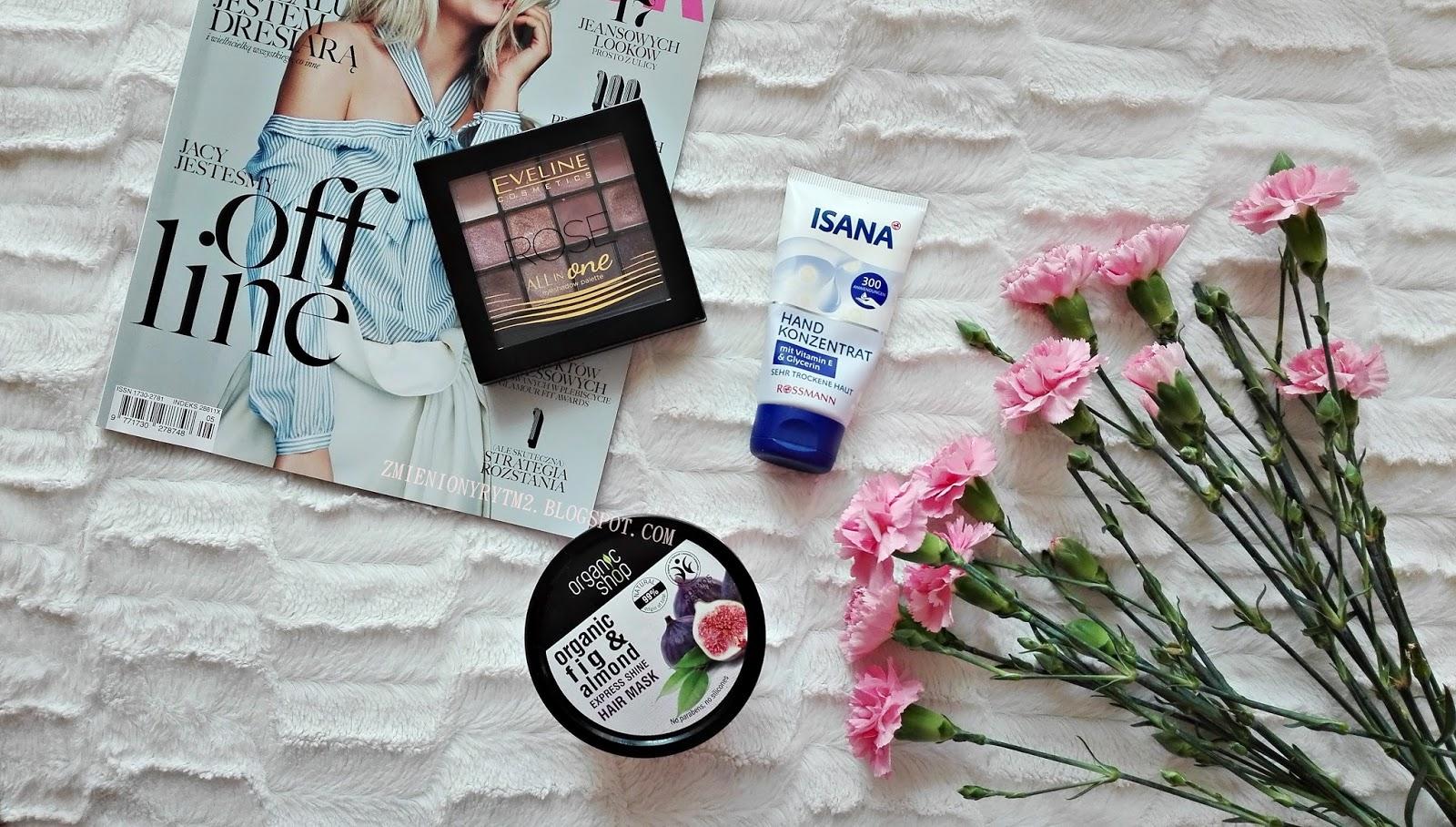 Ulubieńcy kwietnia | Eveline, Isana, Organic Shop
