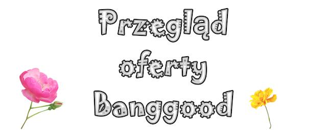 Przegląd oferty Banggood