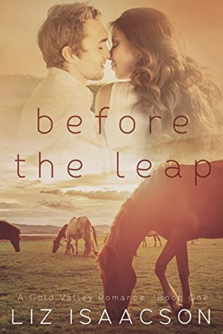 Before the Leap (Gold Valley Romance Book 1) by Liz Isaacson