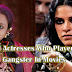 5 Brilliant Actresses Who Played Gangster Like a Boss