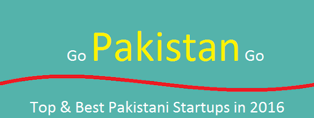 Top & Best Pakistani Startups in 2016 - go Pakistan go