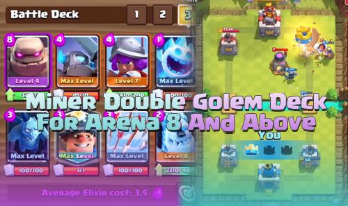 Kombinasi Deck Miner Double Golem Arena 8 9 10 clash royale