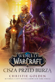 """World of Warcraft: Cisza przed burzą"" - Christie Golden"