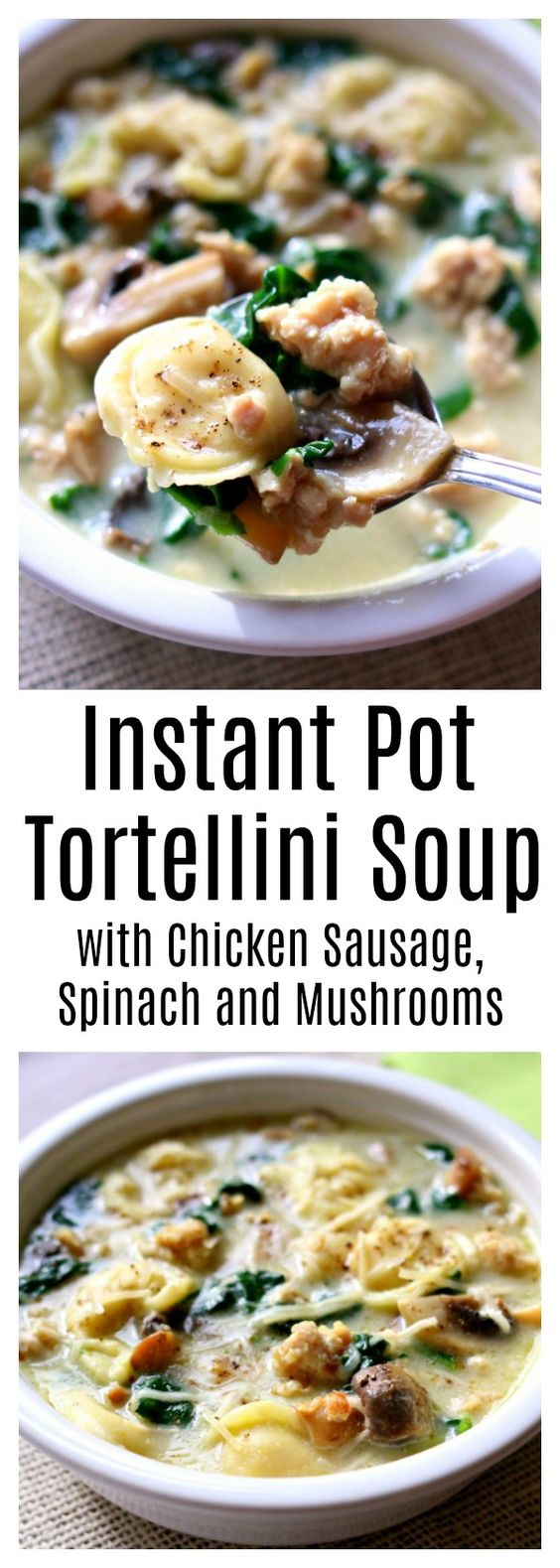 instant pot tortellini soup with parmesan, chicken sausage and mushrooms