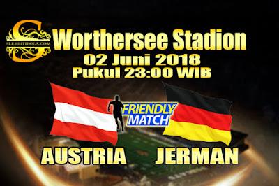AGEN BOLA ONLINE TERBESAR - PREDIKSI SKOR PERSAHABATAN AUSTRIA VS JERMAN 02 JUNI 2018