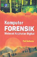Judul Buku : Komputer Forensik Melacak Kejahatan Digital