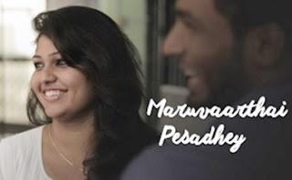 Maruvaarthai Pesadhey – New Tamil Short Film 2017