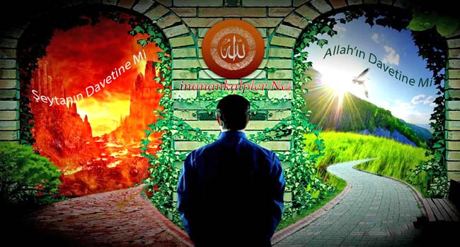 Allah'ın Davetine Mi Şeytanın Davetine Mi