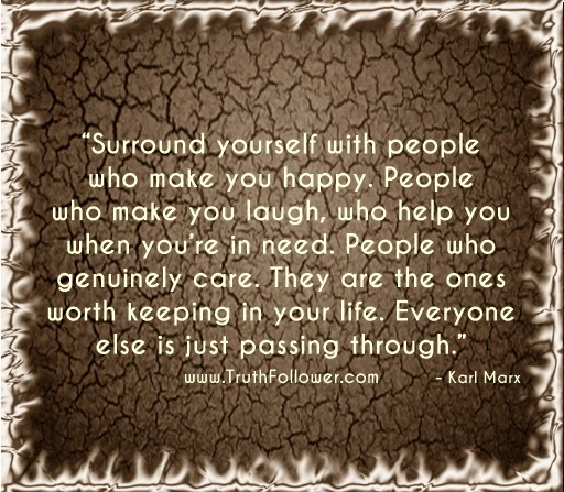 Quotes About People Who Notice: Surround Yourself With People Who Make You Happy