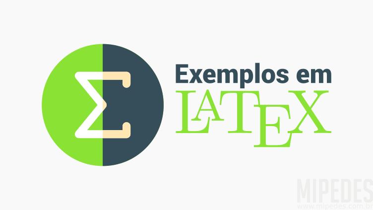 Alguns exemplos de simbologia matemática em Latex