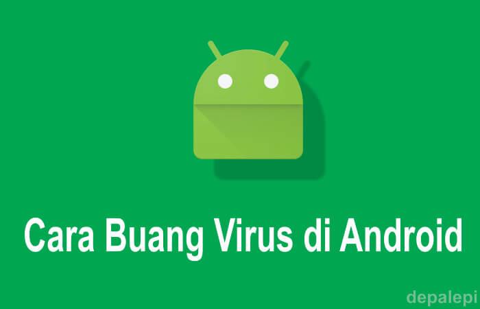 Cara Mudah Menghapus Virus di Android