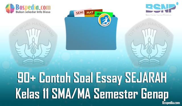 90+ Contoh Soal Essay SEJARAH Kelas 11 SMA/MA Semester Genap Terbaru