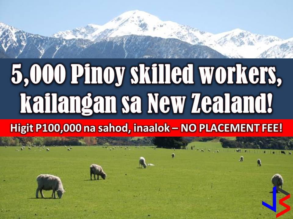 If working in New Zealand is one of your dreams, this is your chance. According to Philippine Overseas Employment Administration (POEA), New Zealand is in need of 5,000 skilled workers.