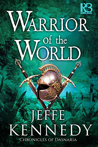 Warrior of the World (Chronicles of Dasnaria Bk 3)