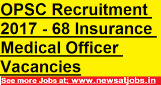 OPSC-jobs-2017-68-Insurance-Medical-Officer-Vacancies