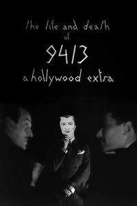 Watch The Life and Death of 9413, a Hollywood Extra Online Free in HD
